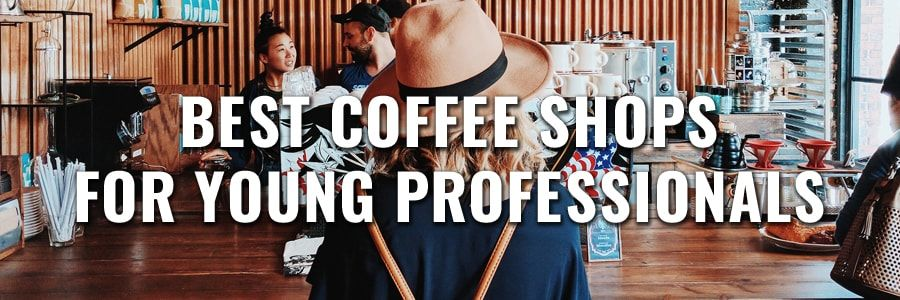 Best Coffee Shops For Young Professionals In Denver