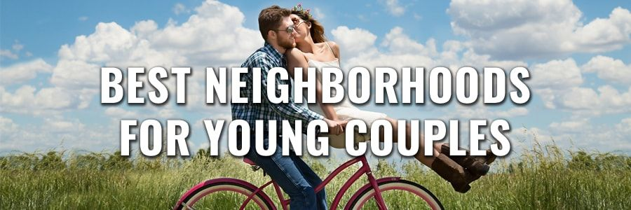Best Neighborhoods for Young Couples